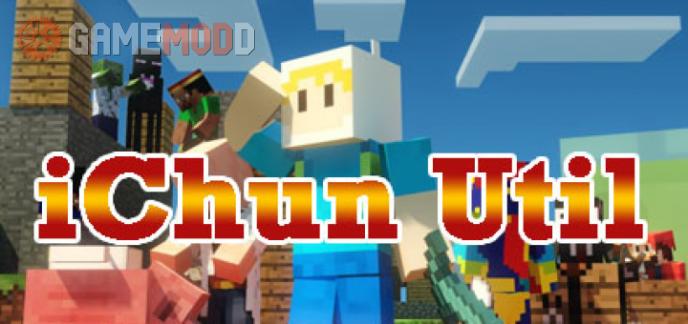 iChun Util [1.10.2] [1.8] [1.7.10]