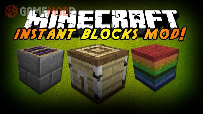 Instant Blocks [1.7.10] [1.5.2]