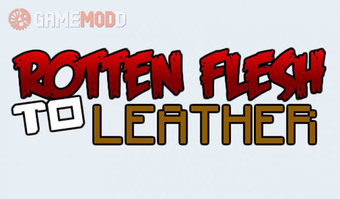 Rotten Flesh to Leather [1.7.10]