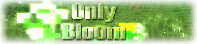 Only Bloom [1.8] [1.7.10]