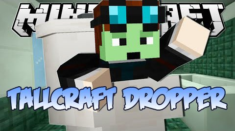 Tallcraft Dropper [1.8.9] [1.8]