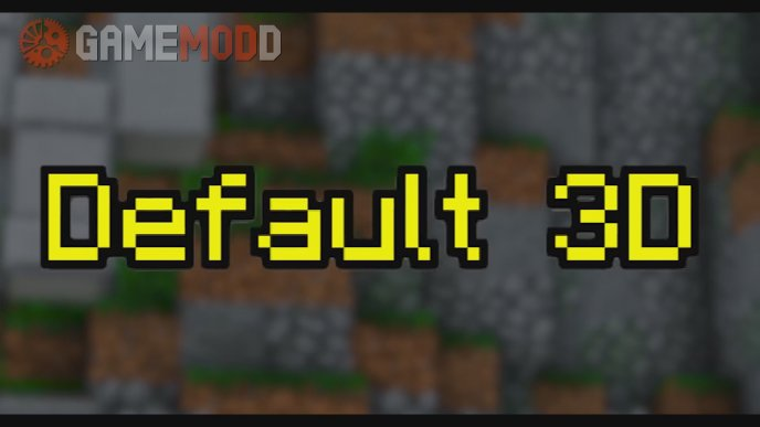 Default 3D [1.13.2] [1.12.2] [1.10.2]