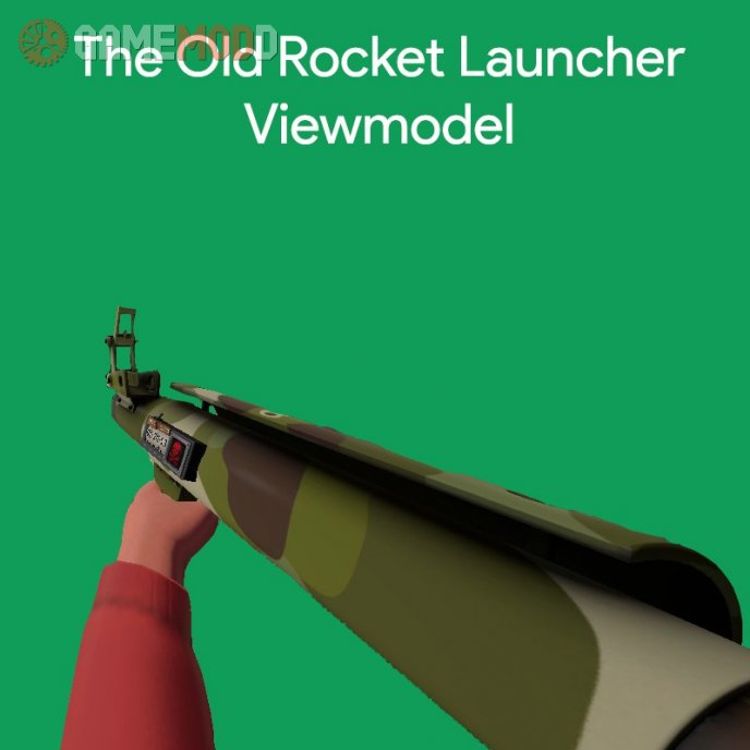 The Old Rocket Launcher Viewmodel
