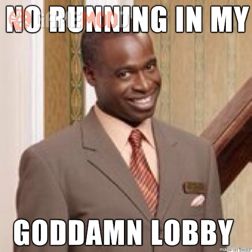 Don't run in Moseby's lobby